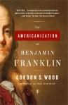 The Americanization of Benjamin Franklin, by Gordon S. Wood