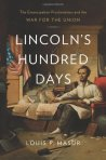 Lincoln's Hundred Days, by Louis P. Masur