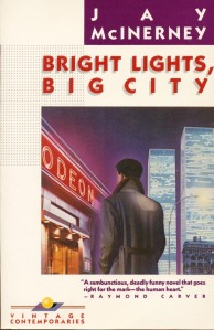 Bright Lights, Big City, by Jay McInerney
